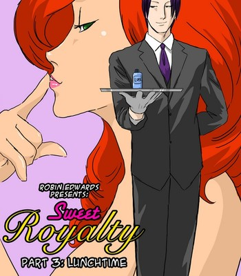 Porn Comics - Sweet Royalty 3 – Lunchtime Sex Comic