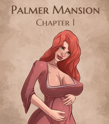Porn Comics - The Haunting Of Palmer Mansion 1