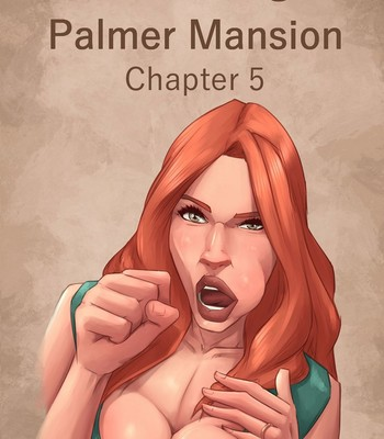 The Haunting Of Palmer Mansion 5 comic porn thumbnail 001