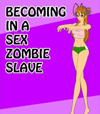 Porn Comics - Becoming In A Sex Zombie Slave
