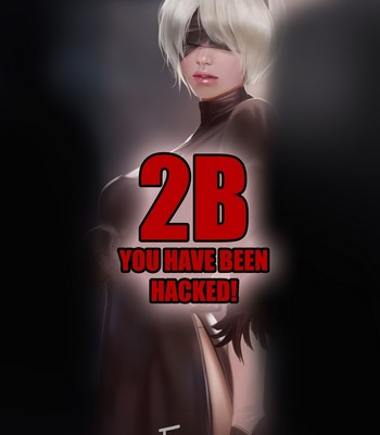 Porn Comics - 2B – You Have Been Hacked