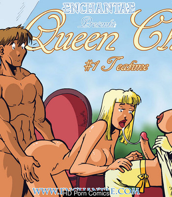 Porn Comics - Queen Chloe 1 – Teatime