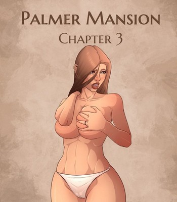 Porn Comics - The Haunting Of Palmer Mansion 3