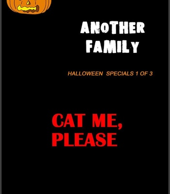 Porn Comics - Another Family Halloween Specials 1 – Cat Me Please